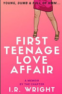 First Teenage Love Affair Young, Dumb and Full of Hmm...