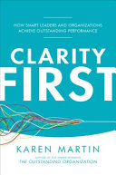 link to Clarity first : how smart leaders and organizations achieve outstanding performance in the TCC library catalog