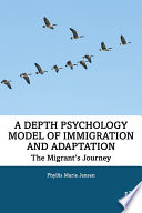 A Depth Psychology Model of Immigration and Adaptation