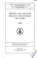 Twelve and One-half Million Registered for Work, 1934