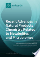 Recent Advances in Natural Products Chemistry Related to Metabolites and Microbiomes