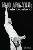 Who Are You  The Life Of Pete Townshend