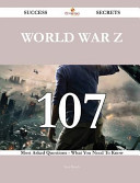World War Z 107 Success Secrets   107 Most Asked Questions on World War Z   What You Need to Know