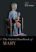 The Oxford Handbook of Mary