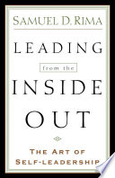 """""""Leading from the Inside Out: The Art of Self-Leadership"""" by Samuel D. Rima"""