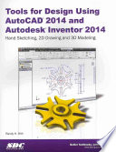 Tools for Design Using Autocad 2014 and Autodesk Inventor 2014