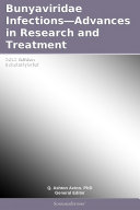Bunyaviridae Infections—Advances in Research and Treatment: 2012 Edition