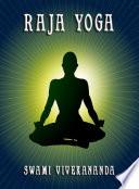 """Raja Yoga (Annotated Edition)"" by Swami Vivekananda"
