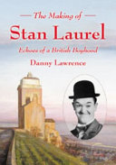 The Making of Stan Laurel