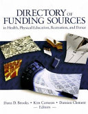 Directory of Funding Sources in Health  Physical Education  Recreation  and Dance