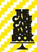 The Cake Cafe Bake Book