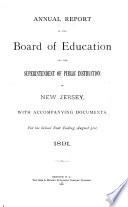 Annual Report of the Board of Education and the Superintendent of Public Instruction of New Jersey  with Accompanying Documents  for the School Year Ending