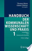 Handbuch der kommunalen Wissenschaft und Praxis  : Band 1: Grundlagen und Kommunalverfassung , Band 1