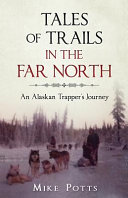 Tales of Trails in the Far North
