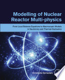 Modelling of Nuclear Reactor Multi physics