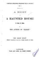 A Night in a Haunted House  A tale of facts  By the author of  Kazan