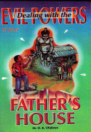 Dealing with the Evil Powers of Your Father's House Book