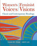 Women S Voices Feminist Visions Classic And Contemporary Readings Book