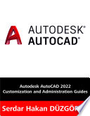 Autodesk AutoCAD 2022 Customization and Administration Guides – E-BOOK