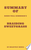 Summary of Robin Wall Kimmerer s Braiding Sweetgrass