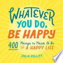 Whatever You Do, Be Happy