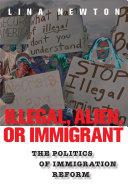 Illegal, Alien, or Immigrant
