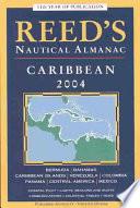 Reed's Nautical Almanac  : Caribbean 2004