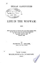 Indian Captivities Or Life In The Wigwam Book PDF