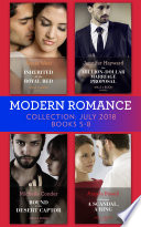 Modern Romance July 2018 Books 5 8 Collection Inherited For The Royal Bed His Million Dollar Marriage Proposal The Powerful Di Fiore Tycoons Bound To Her Desert Captor A Mistress A Scandal A Ring