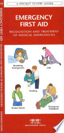 Emergency First Aid  : Recognition and Treatment of Medical Emergencies