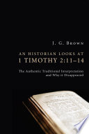 An Historian Looks At 1 Timothy 2 11 14
