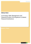 Governance Risk Management and Financial Product Development in Islamic Financial Institutions