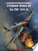 Typhoon Wings of 2nd TAF 1943   45 Book PDF