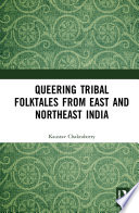 Queering Tribal Folktales From East And Northeast India