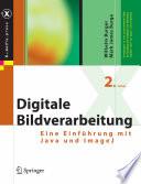 Digitale Bildverarbeitung  : Eine algorithmische Einführung mit Java