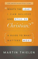 What s the Least I Can Believe and Still be a Christian