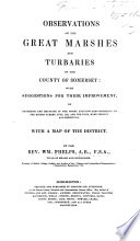 Observations on the Great Marshes and Turbaries of the County of Somerset; with suggestions for their improvement, etc
