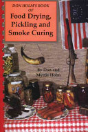 Don Holm s Book of Food Drying  Pickling   Smoke Curing