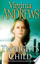 """Twilight's Child"" by Virginia Andrews"