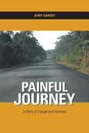 Painful Journey - a Story of Escape and Survival