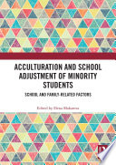 Acculturation and School Adjustment of Minority Students