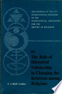 Iii The Role Of Historical Scholarship In Changing The Realtions Among Religions