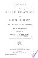 Register of Rifle Practice with Target Diagrams, for the use of Volunteers, and the Army and Navy