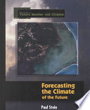 Forecasting The Climate Of The Future Book PDF