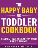The Happy Baby and Toddler Cookbook