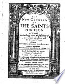 The New Covenant  Or the Saints Portion  A Treatise Unfolding the All sufficiencie of God  Mans Uprightnes  and the Covenant of Grace  Delivered in Fourteene Sermons Vpon Gen 17 1 2  Wherevnto are Adioyned Foure Sermons Vpon Eccles 9 I 2  II 12  By     Iohn Preston    The Third Edition  Corrected