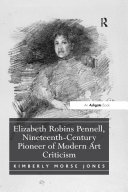 Elizabeth Robins Pennell  Nineteenth Century Pioneer of Modern Art Criticism