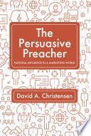 The Persuasive Preacher