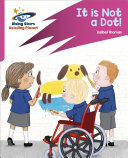 Reading Planet  Rocket Phonics     Target Practice     It is Not a Dot      Pink A