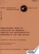 Bibliographic Index to Literature on Aerospace Medicine and Bioastronautics Published in the USSR (1962-1964)